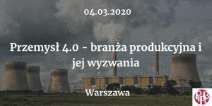 Przemysł 4.0 - branża produkcyjna i jej wyzwania